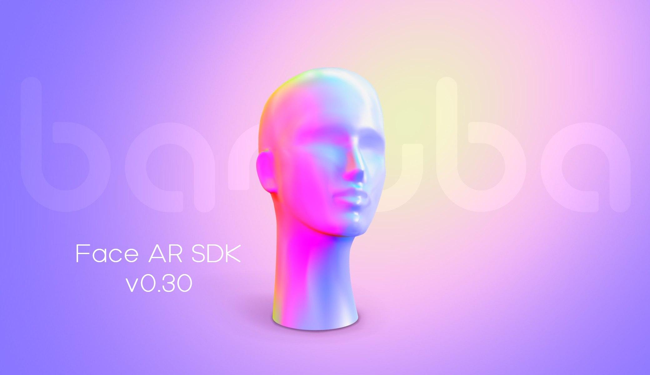 face ar sdk v0.30 release notes